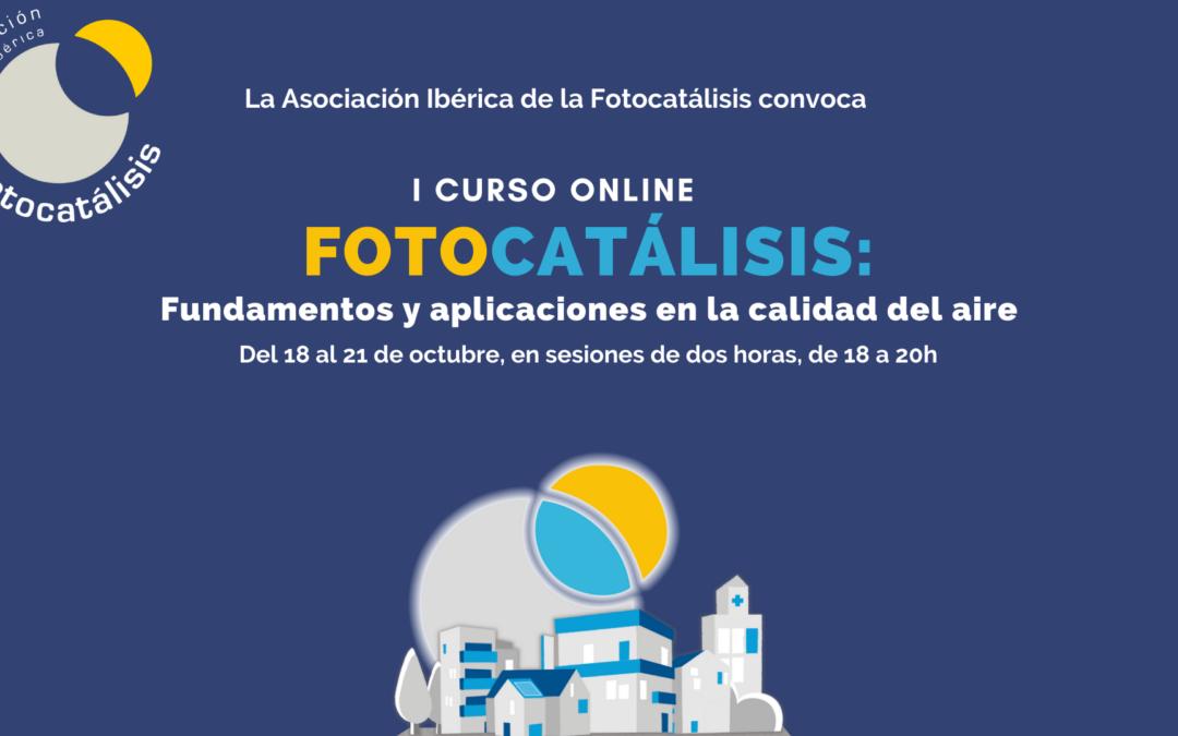 I Curso de Fotocatálisis. Fundamentos y aplicaciones en la calidad del aire